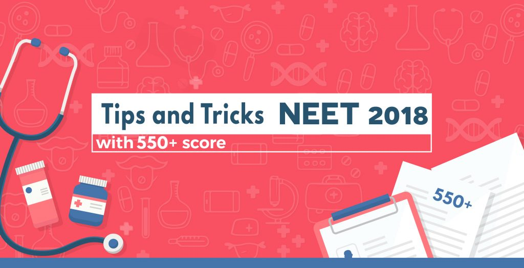 These Tips & Tricks Can Help You Achieve 550+ in NEET Exam