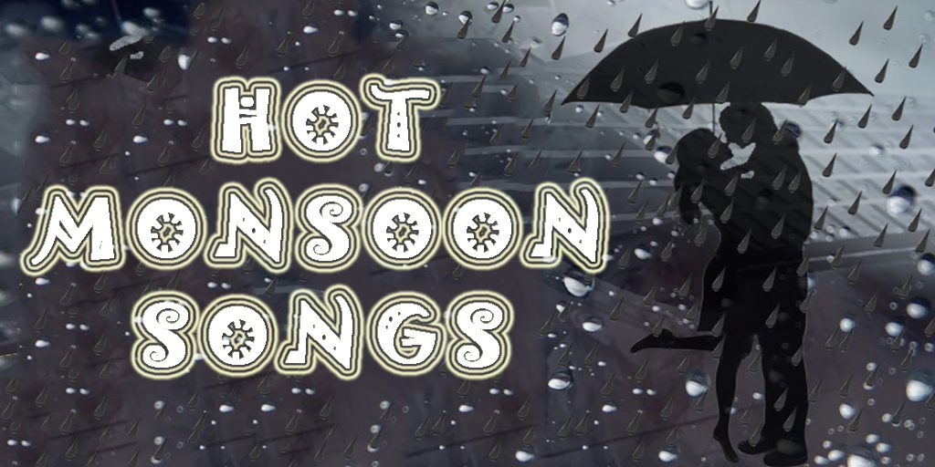 monsoon songs