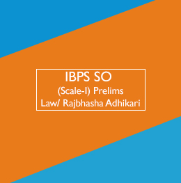 IBPS-SO Prelims (Scale-1) for Law/Rajbhasha