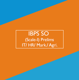 IBPS SO Prelims (Scale-1) IT/HR/Mark./Agr.