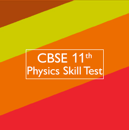 CBSE 11th Physics Skill Test