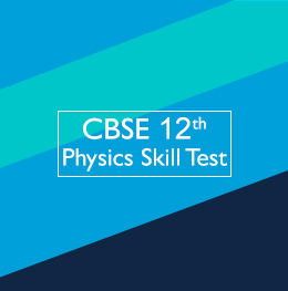 CBSE 12th Physics Skill Test